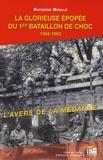 Raymond Muelle - La glorieuse épopée du 1er bataillon de choc - L'avers de la médaille.