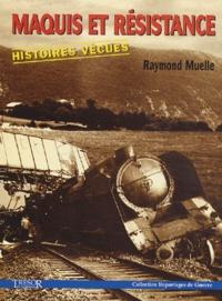 Raymond Muelle - Maquis et Résistance.