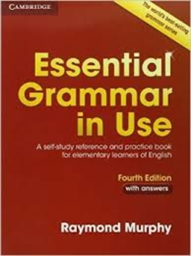 Raymond Murphy - Essential Grammar in Use with Answers - A Self-Study Reference and Practice Book for Elementary Learners of English.