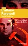 Raymond Nart et Jacky Debain - L'affaire Farewell vue de l'intérieur.