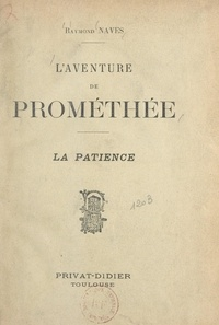 Raymond Naves - L'aventure de Prométhée - La patience.