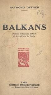 Raymond Offner et Lucien Barbedette - Balkans.