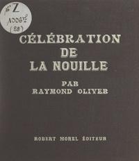 Raymond Oliver - Célébration de la nouille.