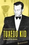 Raymond Ouimet - Tuxedo Kid - La beauté du diable.