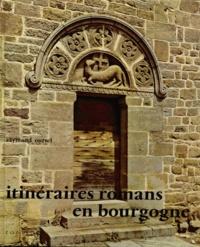 Raymond Oursel - Itinéraires romans en Bourgogne.