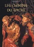 Raymond Oursel - Les Chemins du Sacré - Coffret en 2 volumes : L'art sacré en Savoie ; Pèlerinage architectural.
