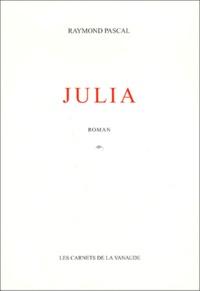 Raymond Pascal - Julia.