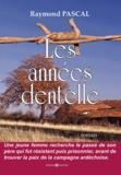 Raymond Pascal - Les années dentelle.