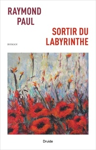 Raymond Paul - Sortir du labyrinthe.