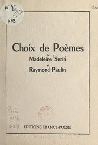 Raymond Paulin et Madeleine Serin - Choix de poèmes.