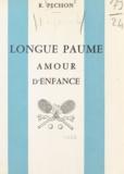 Raymond Péchon et Pierre Buffard - Longue paume - Amour d'enfance.