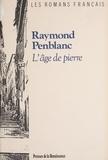 Raymond Penblanc - L'Âge de pierre.