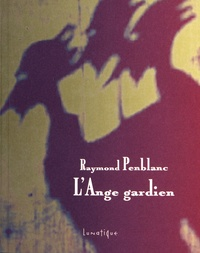 Raymond Penblanc - L'ange gardien.