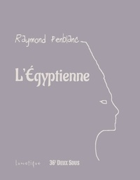 Raymond Penblanc - L'Egyptienne.