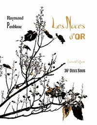 Raymond Penblanc - Les noces d'or.