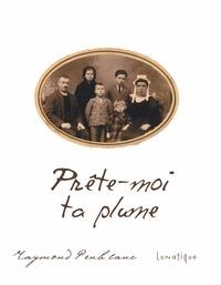 Raymond Penblanc - Prete-moi ta plume.