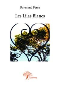 Raymond Perez - Les lilas blancs.