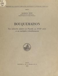 Raymond Petit - Bouquemaison : une recherche minière en Picardie au XVIIIe siècle, et ses multiples rebondissements.