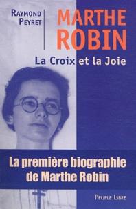 Raymond Peyret - Marthe Robin - La Croix et la Joie.