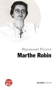 Raymond Peyret - Petite vie de Marthe Robin - Le secret de Marthe.