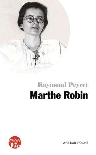 Petite vie de Marthe Robin. Le secret de Marthe