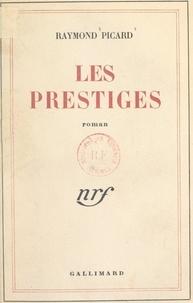 Raymond Picard - Les prestiges.