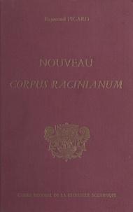 Raymond Picard - Nouveau corpus racinianum - Recueil inventaire des textes et documents du 17e siècle concernant Jean Racine.