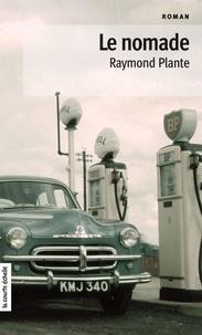 Raymond Plante - Le nomade.