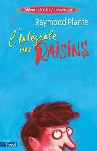 Raymond Plante - Raisins  : L'intégrale des Raisins.