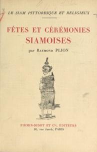 Raymond Plion - Le Siam pittoresque et religieux (1) - Fêtes et cérémonies siamoises.