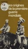 Raymond Poidevin et Claude Fohlen - Les origines de la première guerre mondiale.