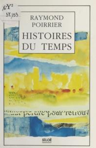 Raymond Poirrier - Histoires du temps.
