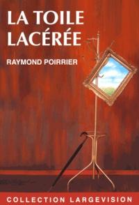 Raymond Poirrier - La toile lacérée.