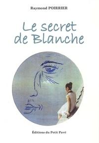 Raymond Poirrier - Le secret de Blanche.
