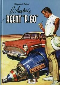 Raymond Poïvet - Les aventures de l'agent P 60.