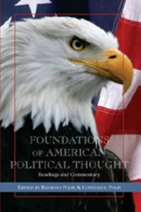 Raymond Polin et Constance Polin - Foundations of American Political Thought - Readings and Commentary.