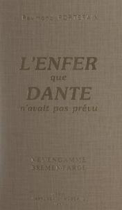 Raymond Portefaix - L'Enfer que Dante n'avait pas prévu - Neuengamme, Bremen-Farge.