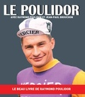 Raymond Poulidor et Jean-Paul Brouchon - Le Poulidor.