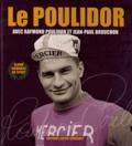 Raymond Poulidor et Jean-Paul Brouchon - Le Poulidor. 1 DVD