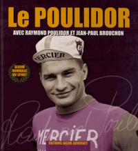 Le Poulidor - Raymond Poulidor pdf epub