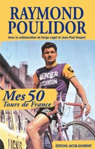 Raymond Poulidor - Mes 50 tours de France.