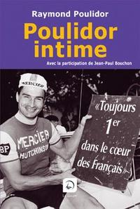 Raymond Poulidor - Poulidor intime.