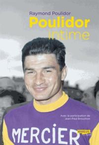 Poulidor intime - Raymond Poulidor |