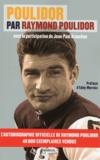 Raymond Poulidor et Jean-Paul Brouchon - Poulidor par Raymond Poulidor.