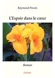 Raymond Procès - L'Espoir dans le coeur.