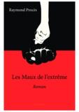 Raymond Procès - Les maux de l'extrême.