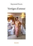 Raymond Procès - Vertiges d'amour.