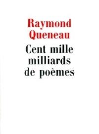 Raymond Queneau - Cent mille milliards de poèmes.