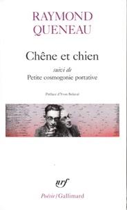 Raymond Queneau - Chêne et chien - Suivi de Petite cosmogonie portative et de Le chant du Styrène.