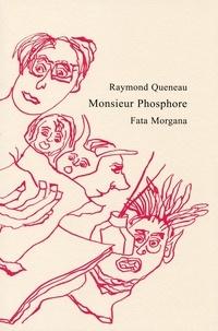 Raymond Queneau - Monsieur Phosphore.
